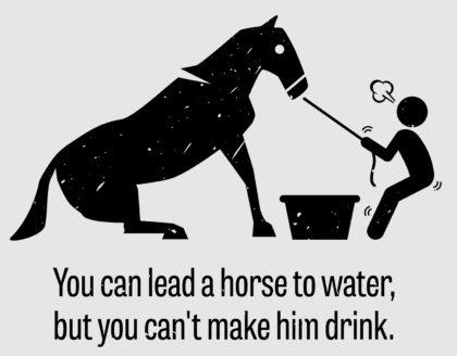 je-kunt-een-paard-niet-dwingen-om-te-drinken
